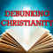 Debunking Christianity