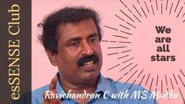 """We are all stars""- Ravichandran C with MS Madhu"
