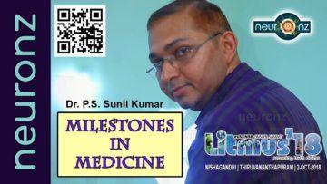 Milestones in Medicine – Dr. P.S. Sunil Kumar